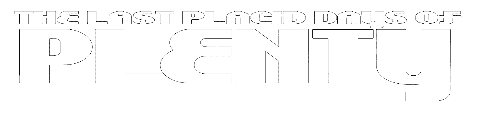 The Last Placid Days of Plenty - band logo